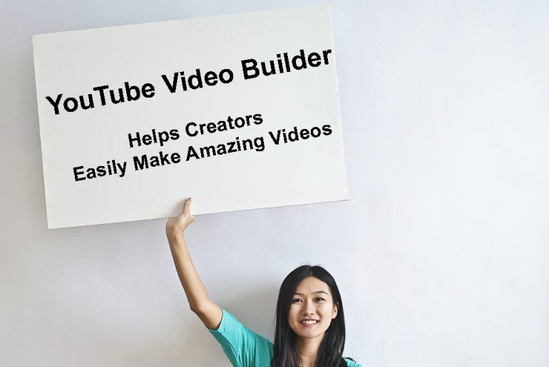 YouTube Releases Video Builder