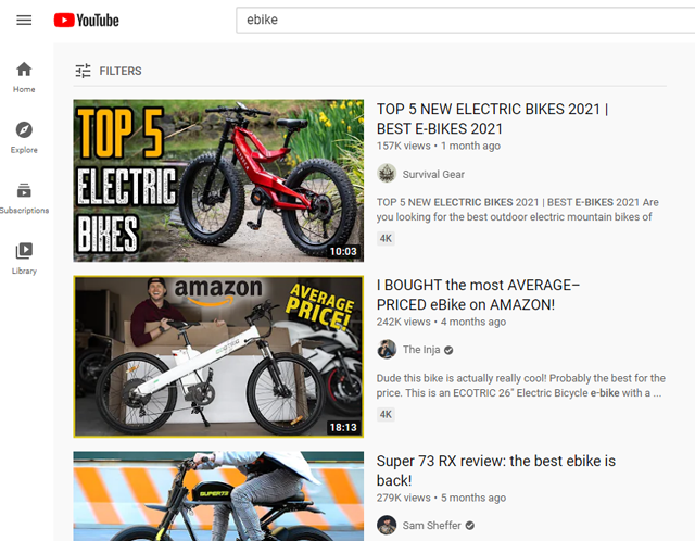 This is the result you get when you search ebikes on YouTube.  But please do a search for whatever your niche is.