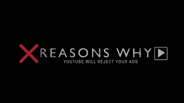 Reasons YouTube will reject your ad and what to do about it.